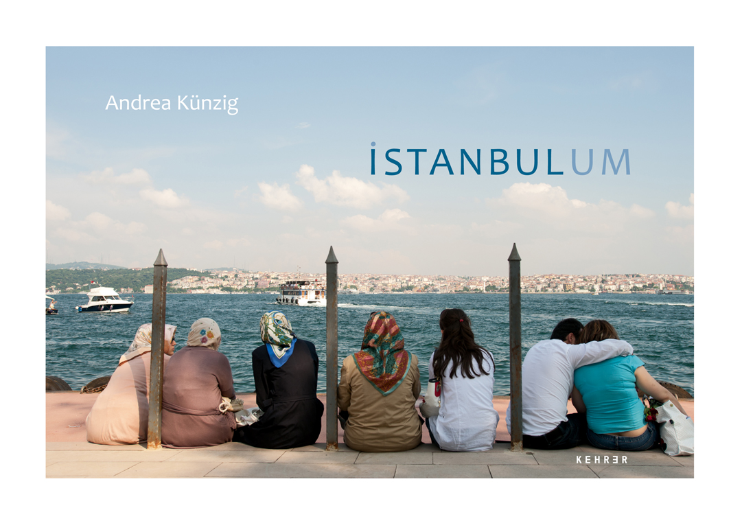 Buch Andrea Künzig, Fotografin Berlin: iSTANBULUM 1