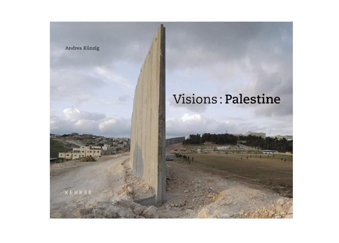 Buch Andrea Künzig, Fotografin Berlin: Visions : Palestine 1
